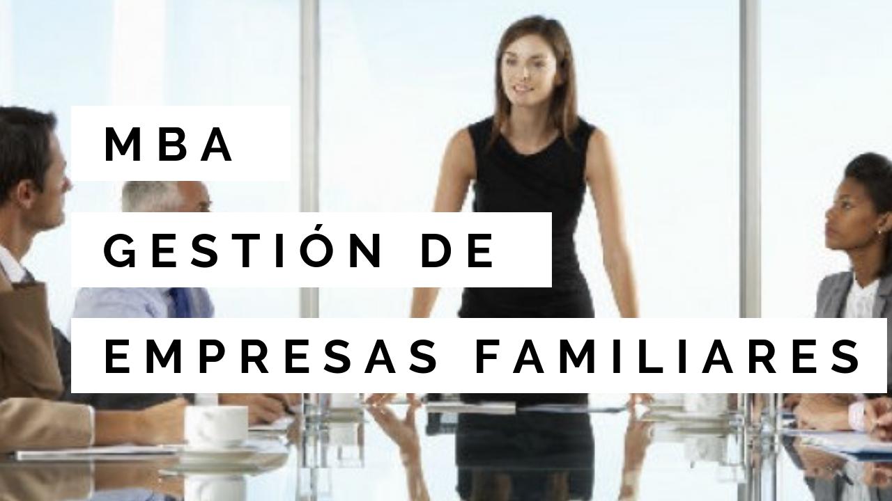 MBA GESTIÓN DE EMPRESAS FAMILIARES