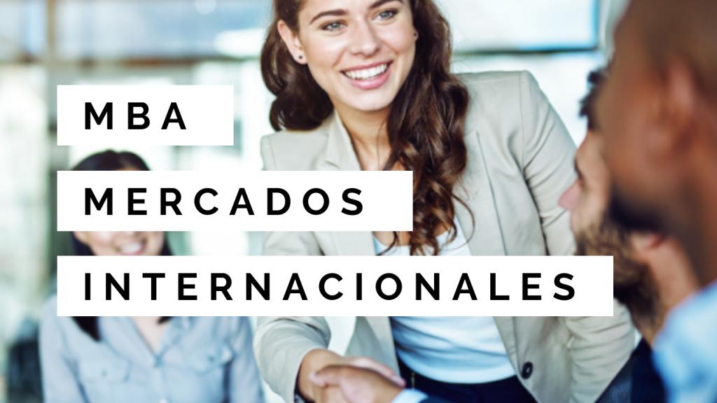 MBA MERCADOS INTERNACIONALES